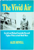 Books:Biography & Memoir, Alex Revell. The Vivid Air: Gerald and Michael ConstableMaxwell. Fighter Pilots in Both World Wars. London: William...