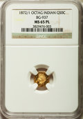 California Fractional Gold: , 1872/1 50C Indian Octagonal 50 Cents, BG-937, High R.4, MS65Prooflike NGC. NGC Census: (4/2). ...