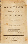 Books:Religion & Theology, Daniel Wadsworth Lewis. AN ORATION ON THE DEATH OF MR. ELI KELSEY, A SENIOR IN YALE-COLLEGE. New Haven: Josiah Meigs...