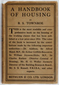 Books:Non-fiction, B.S. Townroe. A Handbook of Housing. London: Methuen, 1924. First edition. Publisher's cloth and original dust jacke...