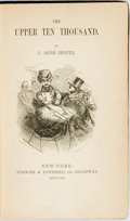 Books:Literature Pre-1900, C. Astor Bristed. The Upper Ten Thousand: Sketches of AmericanSociety. New York: Stringer & Townsend, 1852. Publish...