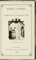 "Books:Literature Pre-1900, [George Cruikshank, illustrator]. Richard H. Barham, editor.Martin's Vagaries; being a Sequel to ""A Tale of a Tub."" ..."