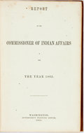 Books:Americana & American History, [Americana]. Report of the Commissioner of Indian Affairs forthe Year 1862. Washington: Government Printing Office,...