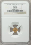 California Fractional Gold: , 1876 25C Liberty Round 25 Cents, BG-854, Low R.5, MS63 NGC. NGCCensus: (3/3). PCGS Population (8/21). ...