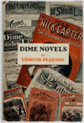 Books:Books about Books, [Books about Books]. Edmund Pearson. Dime Novels' or, Following an Old Trail in Popular Literature. Boston: Little, ...