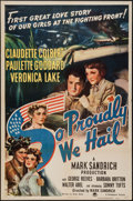 """Movie Posters:War, So Proudly We Hail (Paramount, 1943). One Sheet (27"""" X 41""""). War....."""