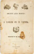 Books:Americana & American History, [Americana]. Sights and Notes: by a Looker on in Vienna.Dedicated to the Union Army. Washington, 1864. Self-wrapper...