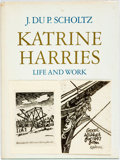 Books:Art & Architecture, [Katrine Harries]. SIGNED. Katrine Harries, Life and Work. [Cape Town, 1978]. Edition limited to 500 copies (this co...