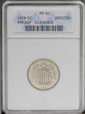 1878 5C --Cleaned--ANACS. PR60. A proof-only date with heavy hairlines on both sides from harsh cleaning. The surfaces h...