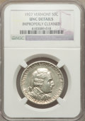 Commemorative Silver: , 1927 50C Vermont -- Improperly Cleaned -- NGC Details. Unc. NGCCensus: (1/2933). PCGS Population (9/4147). Mintage: 28,142...