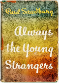 Books:Biography & Memoir, Carl Sandburg. Always the Young Strangers. New York:Harcourt, Brace, [1953]. Early printing. Publisher's binding in...