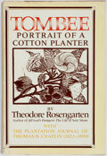 Books:Americana & American History, Theodore Rosengarten. Tombee. Portrait of a CottonPlanter with the Journal of Thomas B. Chaplin. New York:Morr...