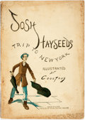 Books:Americana & American History, William T. Call, editor. Josh Hayseed's Trip to New York.Illustrated by Coltaus. New York: Excelsiro, 1887. Origina...