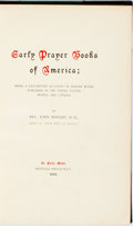 Books:Reference & Bibliography, John Wright. Early Prayer Books of America. St. Paul:Privately printed, 1896. Later half leather and cloth. Some sh...