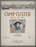 Military & Patriotic:Indian Wars, CAMP CUSTER SONG SHEET (GENERAL CUSTER IMAGE) 1907 - Camp Custer March-One-Step for piano. Has very nice colorful vignette o... (Total: 1 Item)