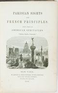 Books:Literature Pre-1900, James Jackson Jarves. Parisian Sights and French Principles,Seen through American Spectacles. New York: Harpers, 18...