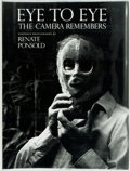Books:Photography, Renate Ponsold. Eye to Eye. The Camera Remembers. New York: Hudson Hills Press, [1988]. First edition. Quarto. Publi...
