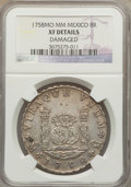 Mexico, Mexico: Ferdinand VI 8 Reales 1758 Mo-MM XF Details (Damaged)NGC,...