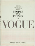 Books:Art & Architecture, Allene Talmey, editor. People are Talking about...People and Things in Vogue. Prentice-Hall, [1969]. First edition. ...