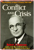 Books:Americana & American History, Robert J. Donovan. INSCRIBED. Conflict and Crisis. ThePresidency of Harry S. Truman, 1945-1948. New York: W.W.Nort...