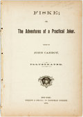 Books:Americana & American History, John Carboy. Fiske; or, The Adventures of a Practical Joker.New York: Collin & Small, 1876. Disbound, with self-wra...