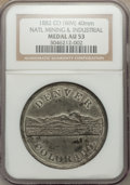 Expositions and Fairs, 1882 National Mining & Industrial Exposition, Denver, Colorado,AU53 NGC, white metal, 40 mm; 1889 National Silver Convention,...(Total: 4 tokens)