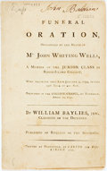 Books:Americana & American History, William Baylies, Jr. A Funeral Oration, Occasioned by the Deathof Mr. John Whiting Wells, A Member of the Junior Class ...