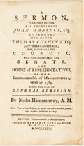 Books:Americana & American History, Moses Hemmenway. A Sermon Preached Before His Excellency JohnHancock, Esq. Governor; His Honor Thomas Cushing, Esq., Li...