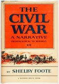 Books:Americana & American History, Shelby Foote. The Civil War: A Narrative. Fredericksburg toMeridian. New York: Random House, 1963. First printi...