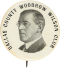 """Political:Pinback Buttons (1896-present), Woodrow Wilson: A Very Elusive 1¼"""" Texas Issue...."""