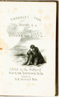 Books:Literature Pre-1900, Author Unknown. Passages From the History of a Wasted Life.Boston: Benjamin B. Mussey, 1853. Second edition. Twelve...
