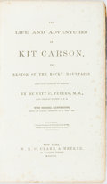 Books:Biography & Memoir, [Kit Carson]. De Witt C. Peters. The Life and Adventures of Kit Carson, the Nestor of the Rocky Mountains...New York...