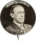 """Political:Pinback Buttons (1896-present), Woodrow Wilson: A Scarce 1¼"""" Pinback with Desirable """"Clean Sweep"""" Slogan. ..."""