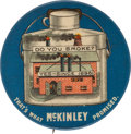 """Political:Pinback Buttons (1896-present), William McKinley: Classic """"Do You Smoke?"""" Factory Pin...."""