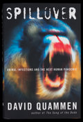 Books:Non-fiction, David Quammen. INSCRIBED. Spillover: Animal Infections and the Next Human Pandemic. New York: Norton, 2012. First hardco...