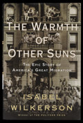 Books:Non-fiction, Isabel Wilkerson. SIGNED. The Warmth of Other Suns. New York: Random House, 2010. First hardcover edition with dust jack...