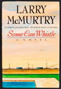 Books:Fiction, Larry McMurtry. SIGNED. Some Can Whistle. New York: Simonand Schuster, 1989. First hardcover edition with dust jacket. ...