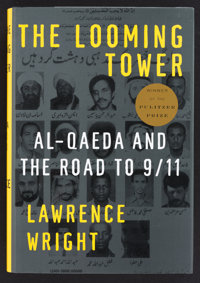 Lawrence Wright. INSCRIBED. The Looming Tower: Al-Qaeda and the Road to 9/11. New York: Alfred A. Knopf, 2