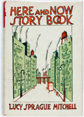 Books:Children's Books, Lucy Sprague Mitchell. Here and Now Story Book. Two to SevenYear Olds. New York: E. P. Dutton & Co., Inc., 1937...