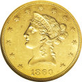 Liberty Eagles: , 1860 $10 MS60 NGC. The 1860 ten dollar, with a mintage of 15,105pieces, is scarce in all grades; it is usually seen in the...
