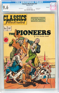 Classics Illustrated #37 The Pioneers - First Edition - Vancouver pedigree (Gilberton, 1947) CGC NM+ 9.6 White pages