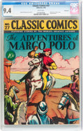 Golden Age (1938-1955):Classics Illustrated, Classic Comics #27 The Adventures of Marco Polo - First Edition -Vancouver pedigree (Gilberton, 1946) CGC NM 9.4 White pages....