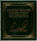 Books:Biography & Memoir, [Golf]. Arnold Palmer. SIGNED. Memories, Stories, andMemorabilia from a Life on and off the Course. New York: S...