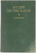 Books:Americana & American History, John Clay. My Life on the Range. Chicago: Privately printed,1924. First edition. Octavo. 365 pages. Original plain ...