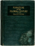 Books:Furniture & Accessories, Wallace Nutting. Furniture of the Pilgrim Century. Framingham: Old America Company, 1924. Revised edition. Quarto. 7...