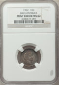 Errors, 1902 10C Barber Dime -- Broadstruck -- MS62 NGC.. From The JamesE. Blake Collection....
