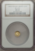 California Fractional Gold: , Undated 25C Liberty Round 25 Cents, BG-222, R.2, MS64 NGC. NGCCensus: (21/19). PCGS Population (103/18). ...