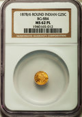 California Fractional Gold: , 1878/6 25C Indian Round 25 Cents, BG-884, High R.5, MS62 ProoflikeNGC. NGC Census: (1/4). ...