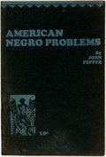 Books:Americana & American History, [African American]. John Pepper. American Negro Problems.New York: Workers Library, [1928]. Twelvemo. 16 pages. Ori...