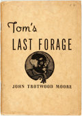 Books:Americana & American History, [Slavery]. John Trotwood Moore. Tom's Last Forage.Nashville: Cokesbury Press, [1939]. Twelvemo. 36 pages. Original...